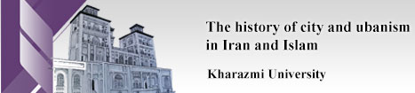 The history of city and urbanism in Iran and Islam